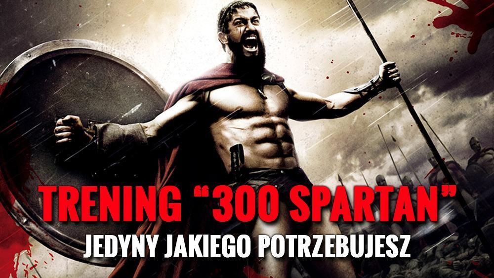 """Trening """"300 Spartan"""" – Jedyny jakiego potrzebujesz!"""