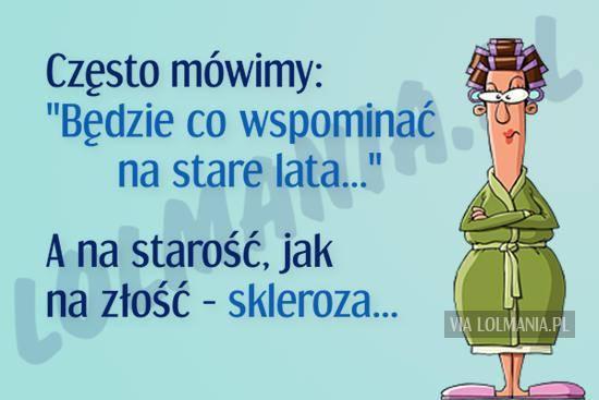 Starość nie radość ;)