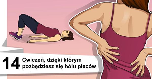 14 ćwiczeń, dzięki którym raz na zawsze pozbędziesz się bólu pleców.